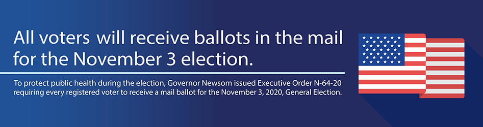 To protect public health during the election, Governor Newsom issued Executive Order N-64-20 requiring every registered voter to receive a mail ballot for the November 3, 2020, General Election
