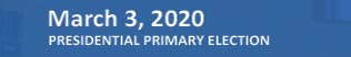 View key dates for the March 3, 2020, Presidential Primary Election