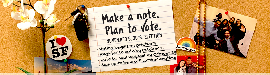 Key Dates November 5, 2019 Election: Voting begins 10/07/2019, Register by 10/21/2019, Vote by mail request by 10/29/2019.