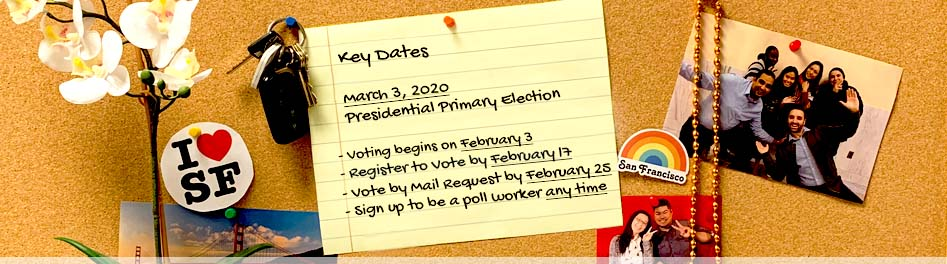 Key Dates March 3, 2020 Election: Voting begins 02/03/2020, Register by 02/17/2020, Vote by mail request by 02/25/2020.