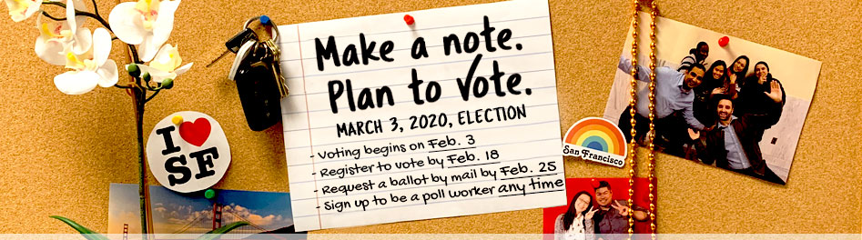 Key Dates March 3, 2020 Election: Voting begins 2/03/2020, Register by 2/18/2020, Vote by mail request by 2/25/2020.